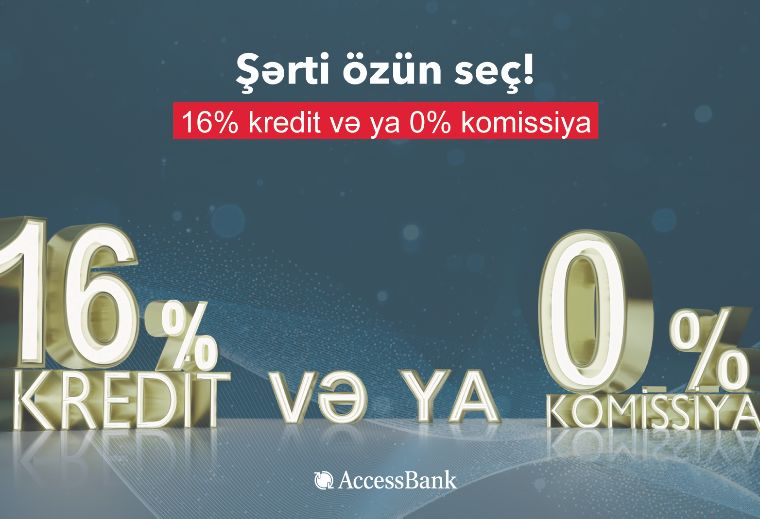 """Access Bank""da kredit şərtini özün seç!"